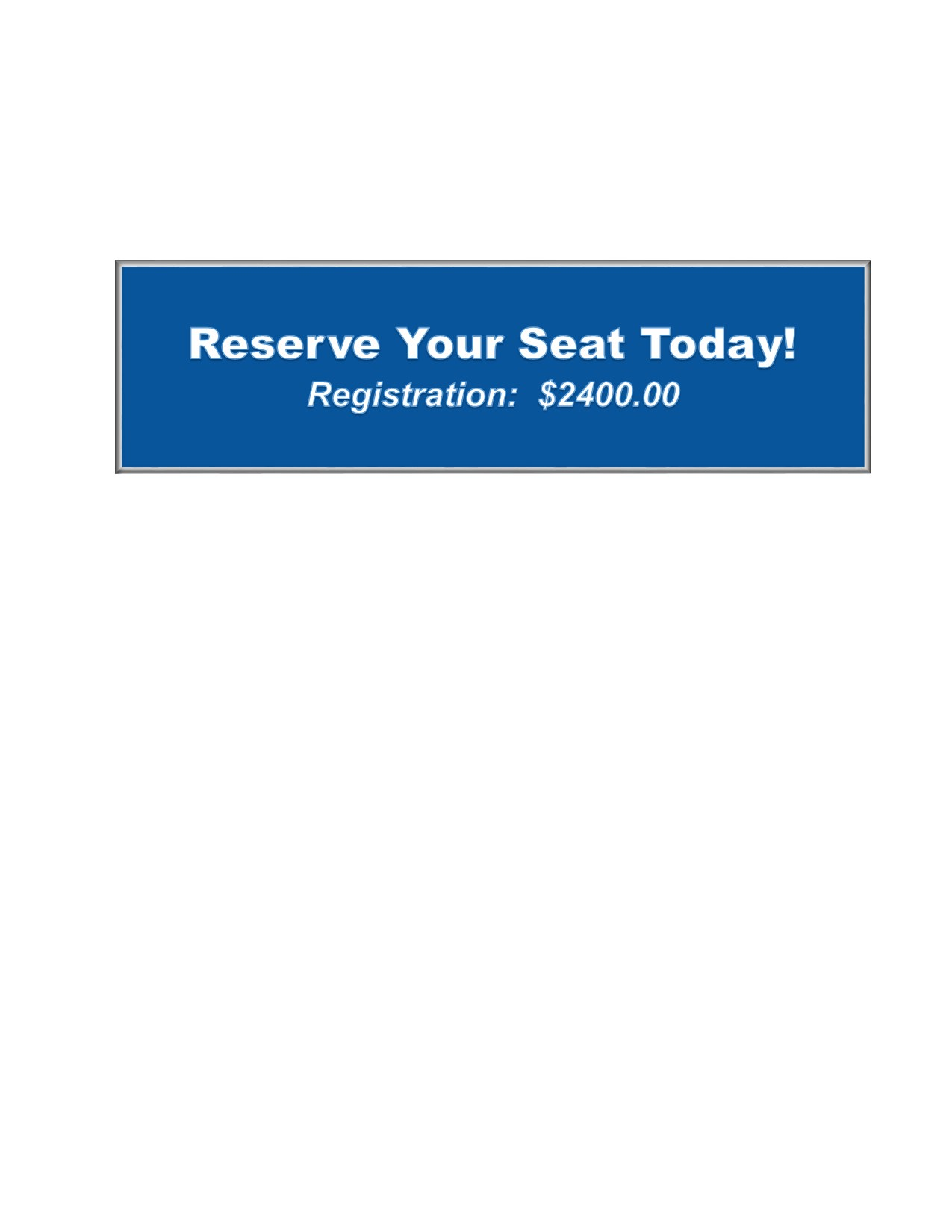 Reserve Your Seat Today!